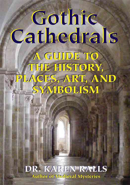 Gothic Cathedrals By Ralls, Karen, Ph.d.