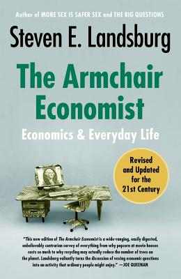 The Armchair Economist By Landsburg, Steven E.