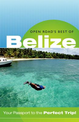 Open Road's Best of Belize By Morris, Charlie